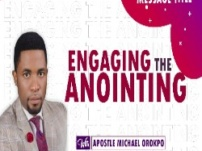 [Sermon] Apostle Michael Orokpo – Engaging The Anointing