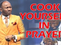 [Sermon] Apostle Johnson Suleman – Cook Yourself In Prayer