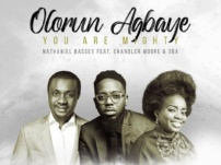 Nathaniel Bassey – Olorun Agbaye (You Are Mighty) Ft. Chandler Moore & Oba