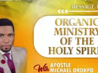 [Sermon] Apostle Michael Orokpo – Organic Ministry of The Holy Spirit