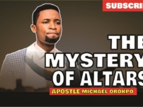 [Sermon] Apostle Michael Orokpo – Mystery of Altars