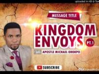 [Sermon] Apostle Michael Orokpo – Kingdom Envoys (Part 1)