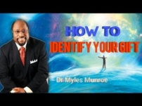 [Sermon] Dr. Myles Munroe – How To Identify Your Gift