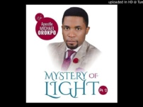[Sermon] Apostle Michael Orokpo – The Mystery of Light (Part 2)