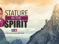[Sermon] Apostle Michael Orokpo – Stature In The Spirit