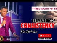 [Sermon] Apostle Edu Udechukwu – The Mystery Of Consistency