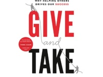 [PDF] Give and Take: Why Helping Others Drives Our Success – Adam Grant