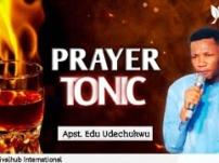 [Sermon] Apostle Edu Udechukwu – Prayer Tonic