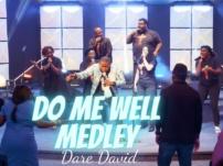 [Music, Lyrics + Video] Dare David – Do Me Well Medley