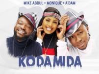 [Music + Video] Mike Abdul, A'DAM & MoniQue – KO DA MI DA