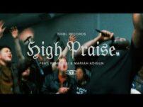 Tribl – High Praise (feat. Ryan Ofei & Mariah Adigun)