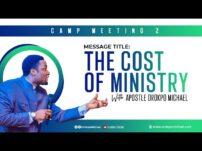 [Sermon] Apostle Orokpo Michael – The Cost of Ministry