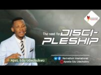 [Sermon] Apostle Edu Udechukwu – The Need For Discipleship