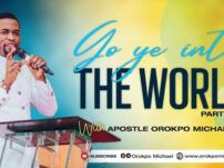 [Sermon] Apostle Orokpo Michael – Go Ye Into the World