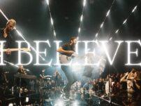 Bethel Music (ft. Jonathan David Helser, Melissa Helser) – I Believe