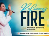 [Sermon] Apostle Orokpo Michael – Refiners Fire