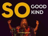 [Music + Video] Victoria Orenze – So Good, So Kind