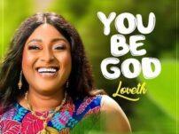 [Music + Video] Loveth – You be God